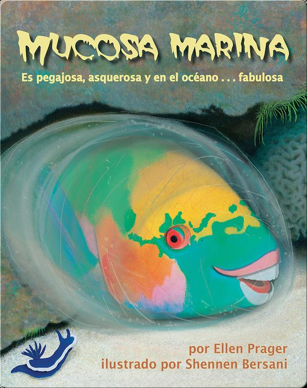 Mucosa marina: Es pegajosa, asquerosa y en el océano . . . fabulosa