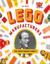Lego Manufacturers: The Kristiansen Family