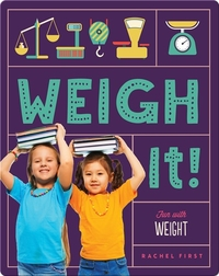 Weigh It! Fun with Weight