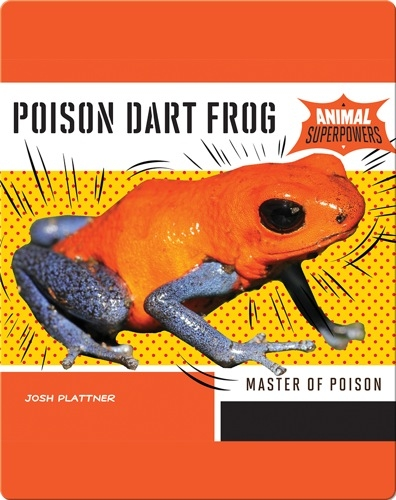 Poison Dart Frog: Master of Poison