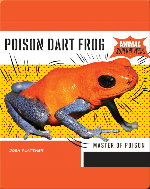 Poison Dart Frog: Master of Poison