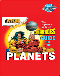The Supreme Code of Superheroes Guide to the Planets