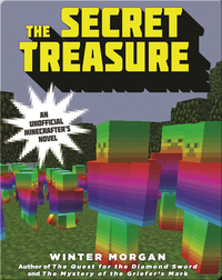 The Secret Treasure: An Unofficial League of Griefers Adventure, #1