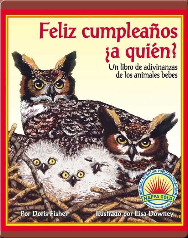 Feliz cumpleaños ¿a quién? un libro de adivinanzas de los animales bebes