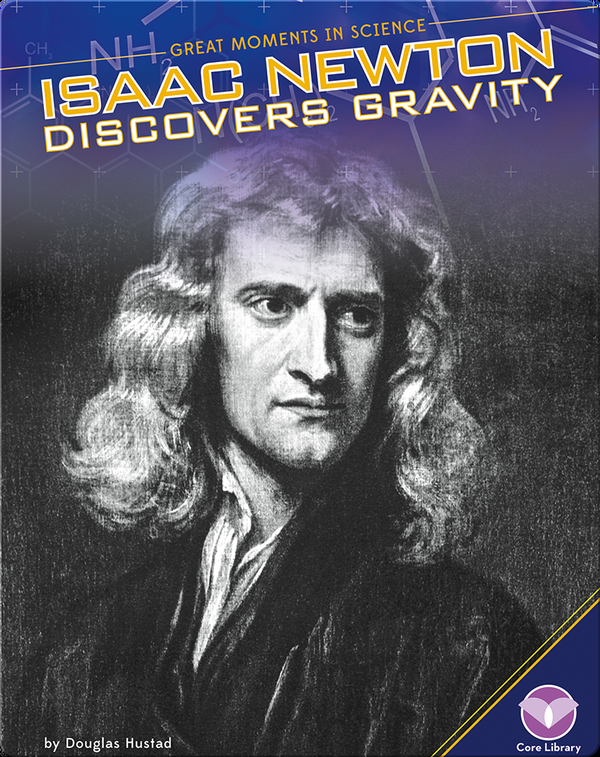 Isaac Newton Discovers Gravity
