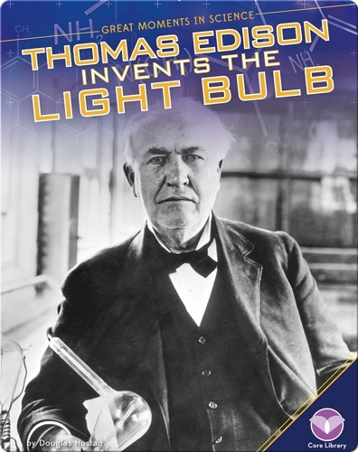 Thomas Edison Invents the Light Bulb