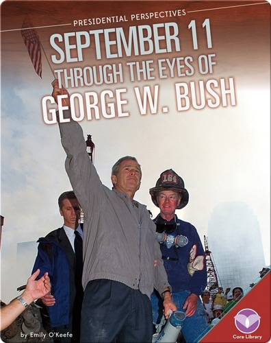 September 11 through the Eyes of George W. Bush