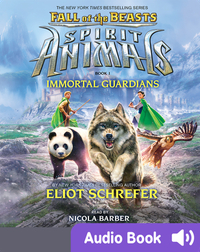 Spirit Animals: Fall of the Beasts  #1: Immortal Guardians
