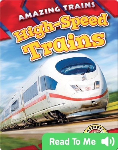 Amazing Trains: High-Speed Trains