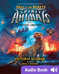Spirit Animals: Fall of the Beasts #2: Broken Ground