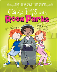 Cake Pops with Rosa Parks