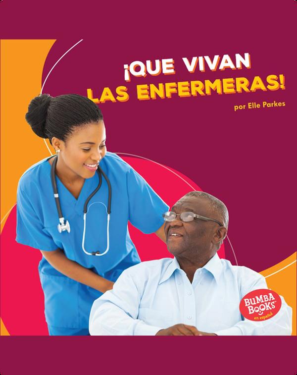 ¡Que vivan las enfermeras! (Hooray for Nurses!)