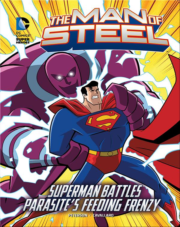 The Man of Steel: Superman Battles Parasite's Feeding Frenzy