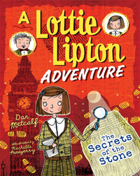 The Secrets of the Stone: A Lottie Lipton Adventure