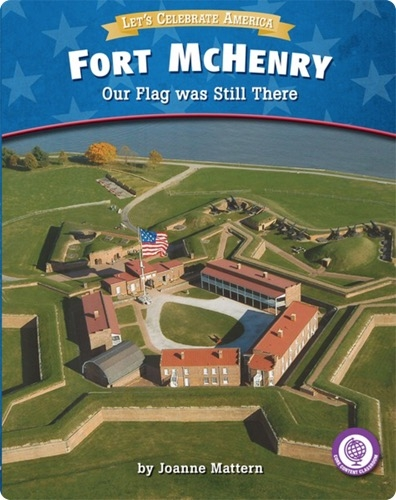Fort McHenry: Our Flag was Still There