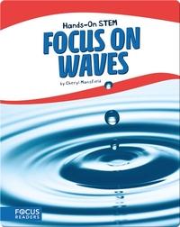 Focus on Waves