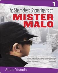 The Shameless Shenanigans of Mister Malo / Las terribles travesuras de Mister Malo