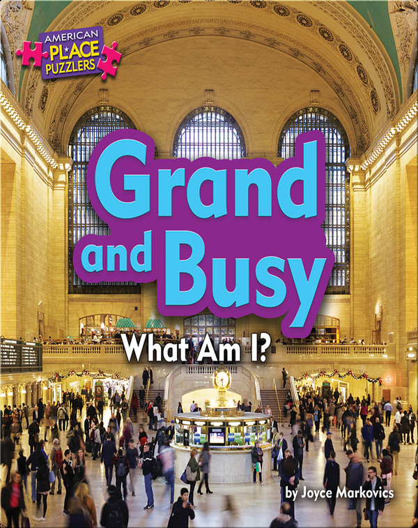 Grand and Busy: What Am I?