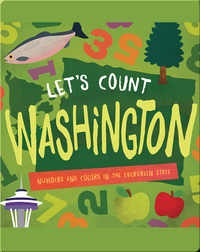 Let's Count Washington: Numbers and Colors in the Evergreen State