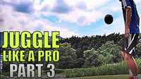 How To Juggle A Soccer Ball | Tutorial For Beginners - Part 3