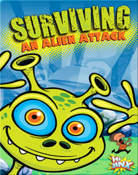Surviving an Alien Attack