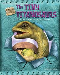 The Tiny Titanosaurs: Luis Chiappe's Dinosaur Nests
