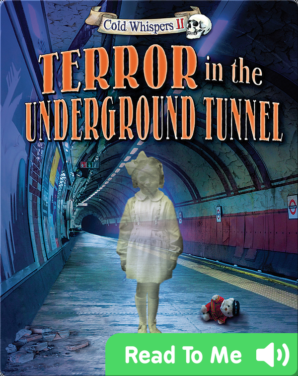 Terror in the Underground Tunnel