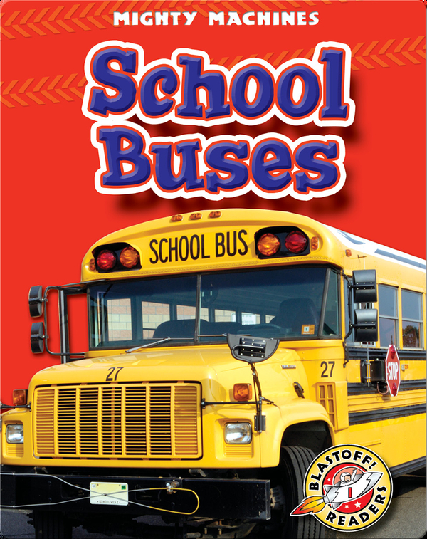 Mighty Machines in Action: School Buses