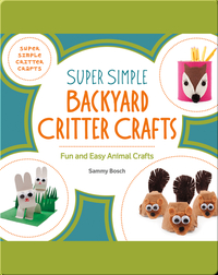 Super Simple Backyard Critter Crafts: Fun and Easy Animal Crafts