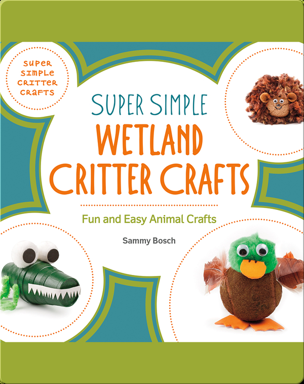 Super Simple Wetland Critter Crafts: Fun and Easy Animal Crafts