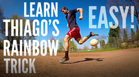 How to Do Thiago's Flick-Up Rainbow Trick (4 Easy Steps)