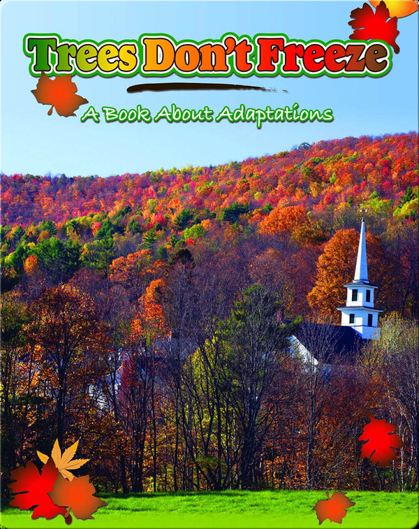 Trees Don't Freeze: A Book About Adaptations
