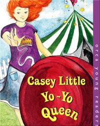 Casey Little, Yo-Yo Queen
