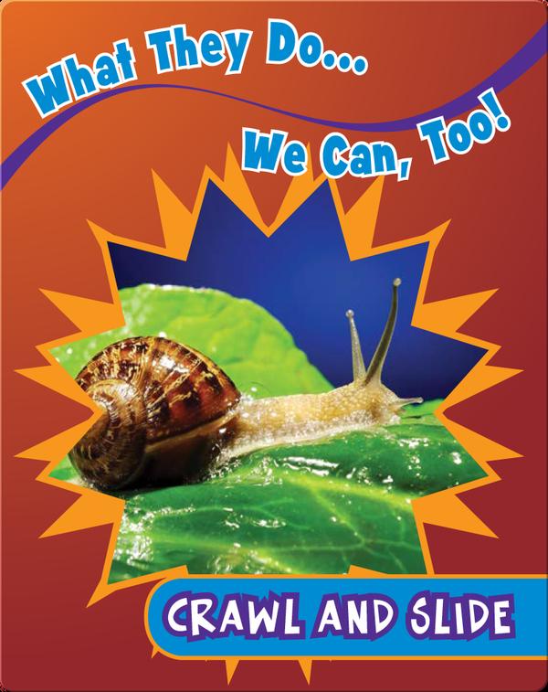 Crawl and Slide