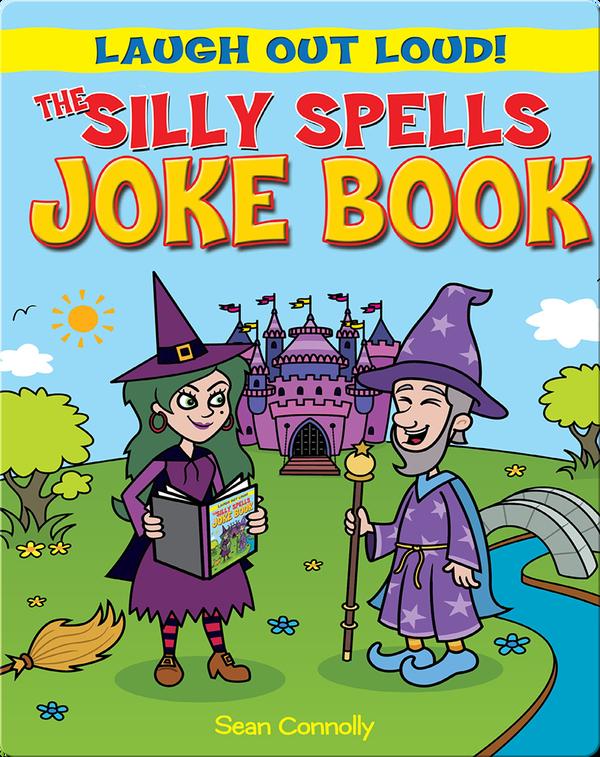 The Silly Spells Joke Book