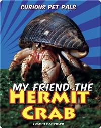 My Friend the Hermit Crab