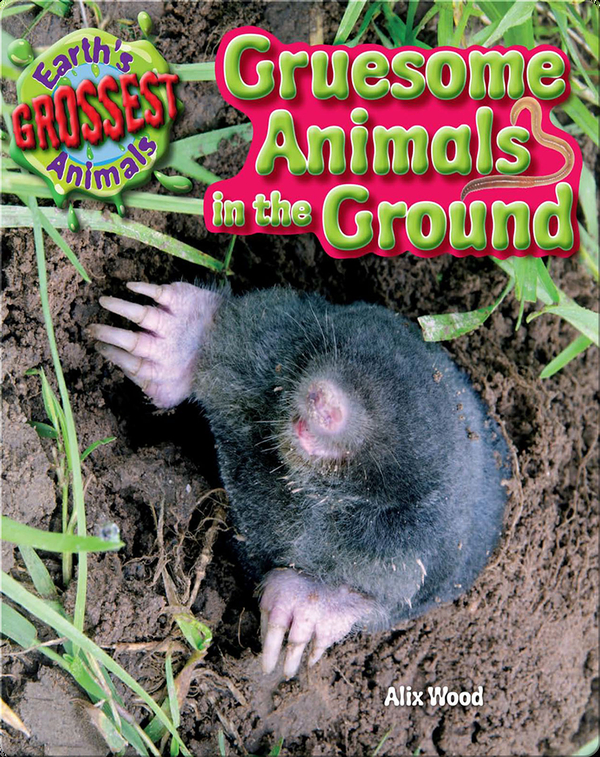 Gruesome Animals in the Ground
