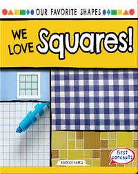 We Love Squares!