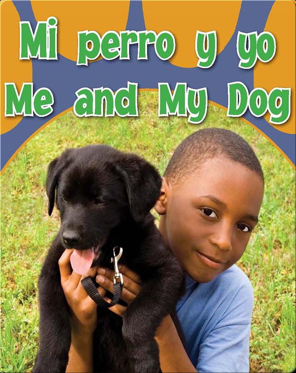 Mi Perro Y Yo  (Me and My Dog)
