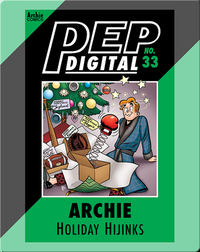Pep Digital Vol. 33: Archie Holiday Hijinks