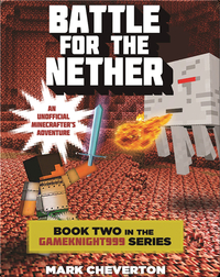 Battle for the Nether: Book Two in the Gameknight999 Series