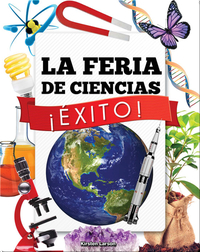 La Feria de Ciencias ¡Éxito! (Science Fair Success)