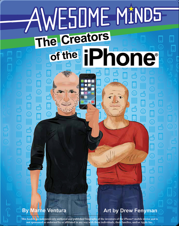 Awesome Minds : The Creators of the iPhone