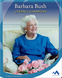 Barbara Bush: Literacy Champion