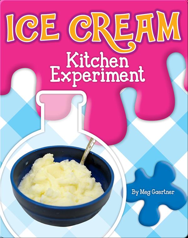 Ice Cream Kitchen Experiment
