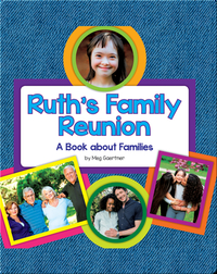 Ruth's Family Reunion: A Book about Families