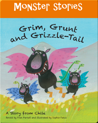 Monster Stories: Grim, Grunt & Grizzle-Tail