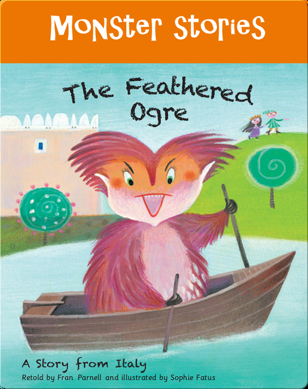 Monster Stories: The Feathered Ogre