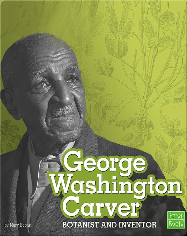 George Washington Caver: Botanist and Inventor