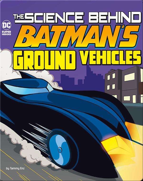 Science Behind Batman's Ground Vehicles